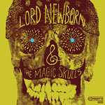 Lord_Newborn_And_The_Magic_Skulls_Lord_Newborn_And_The_Magic_Skulls_Ubiquity