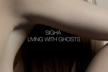 Sigha / Living With Ghosts