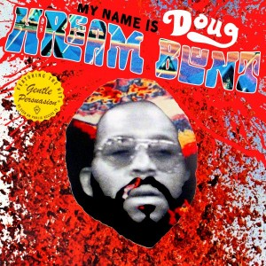 MY NAME IS DOUG HREAM BLUNT (Luaka Bop – 2015)
