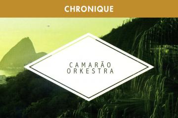 CamaraoOrkstra_chronique_Header (1)