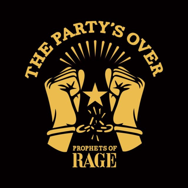 ProphetsofRage_ThePartysOver