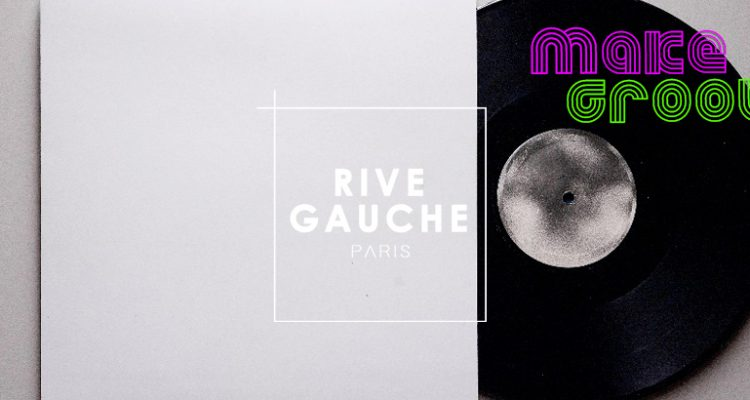 Les Samedis au Rive Gauche : Make It Groove