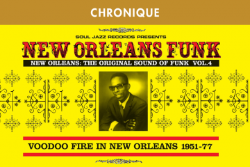 NEW ORLEANS FUNK VOL. 4 : VOODOO FIRE IN NEW ORLEANS 1951-77