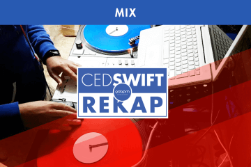 REKAP #001 BY CED SWIFT : LA RÉTRO DE L'ÉTÉ EN MIX