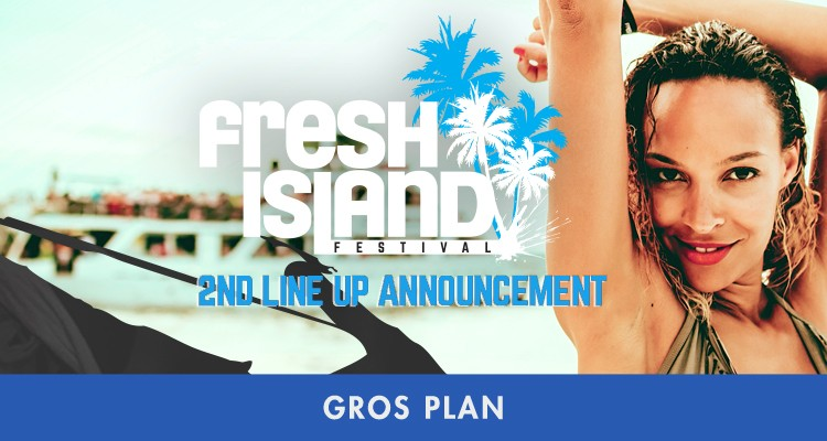 FESTIVAL FRESH ISLAND : 2ND LINE UP !