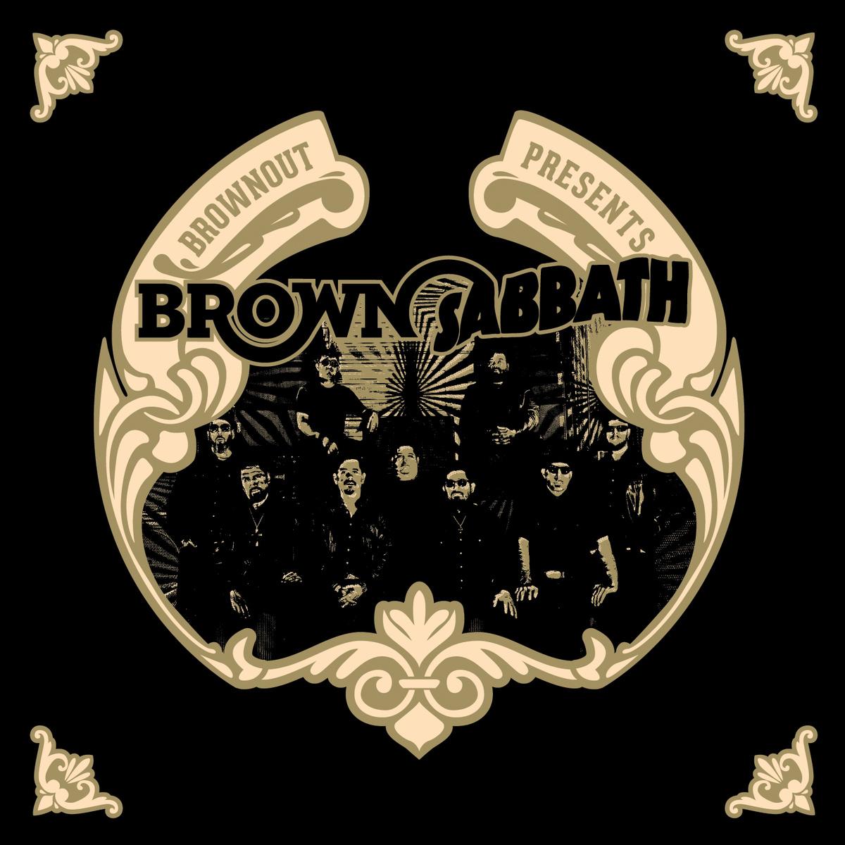 BROWNOUT PRESENTS BROWN SABBATH : FUNKY BLACK SABBATH
