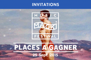 MACKI MUSIC FESTIVAL : PLACES A GAGNER POUR L'OPENING