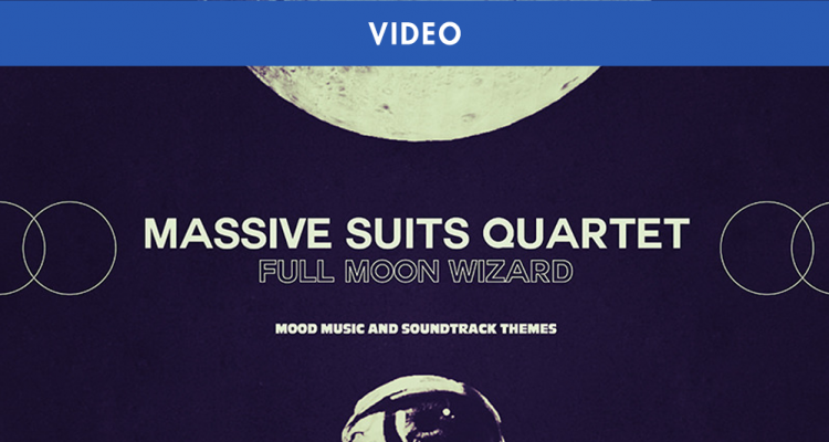 LE TEASER DU FULL MOON WIZARD DE MASSIVE SUITS QUARTET