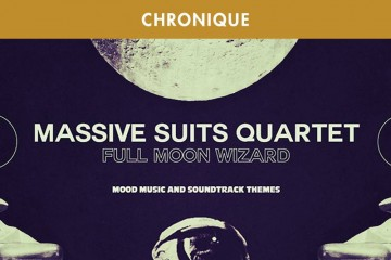 MASSIVE SUITS QUARTET : FULL MOON WIZZARD (Ubiquity – 2015)