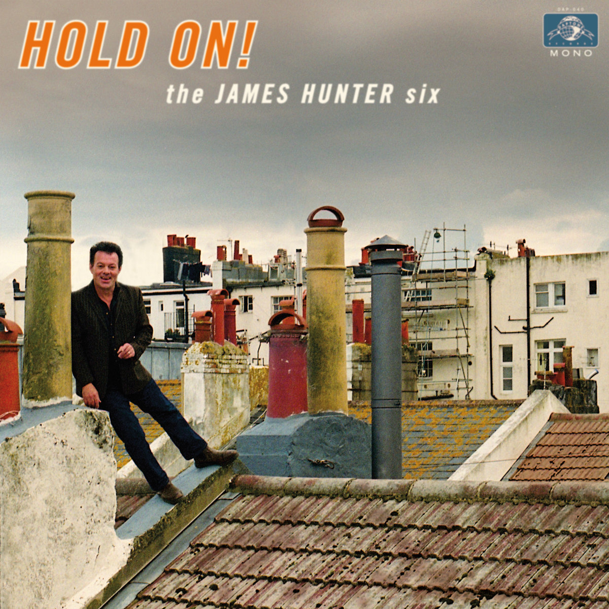 THE JAMES HUNTER SIX : HOLD ON ! (DAPTONE RECORDS – 2016)