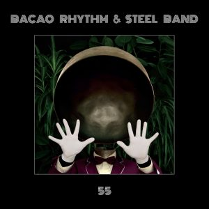 BACAO RHYTHM & STEEL BAND : 55