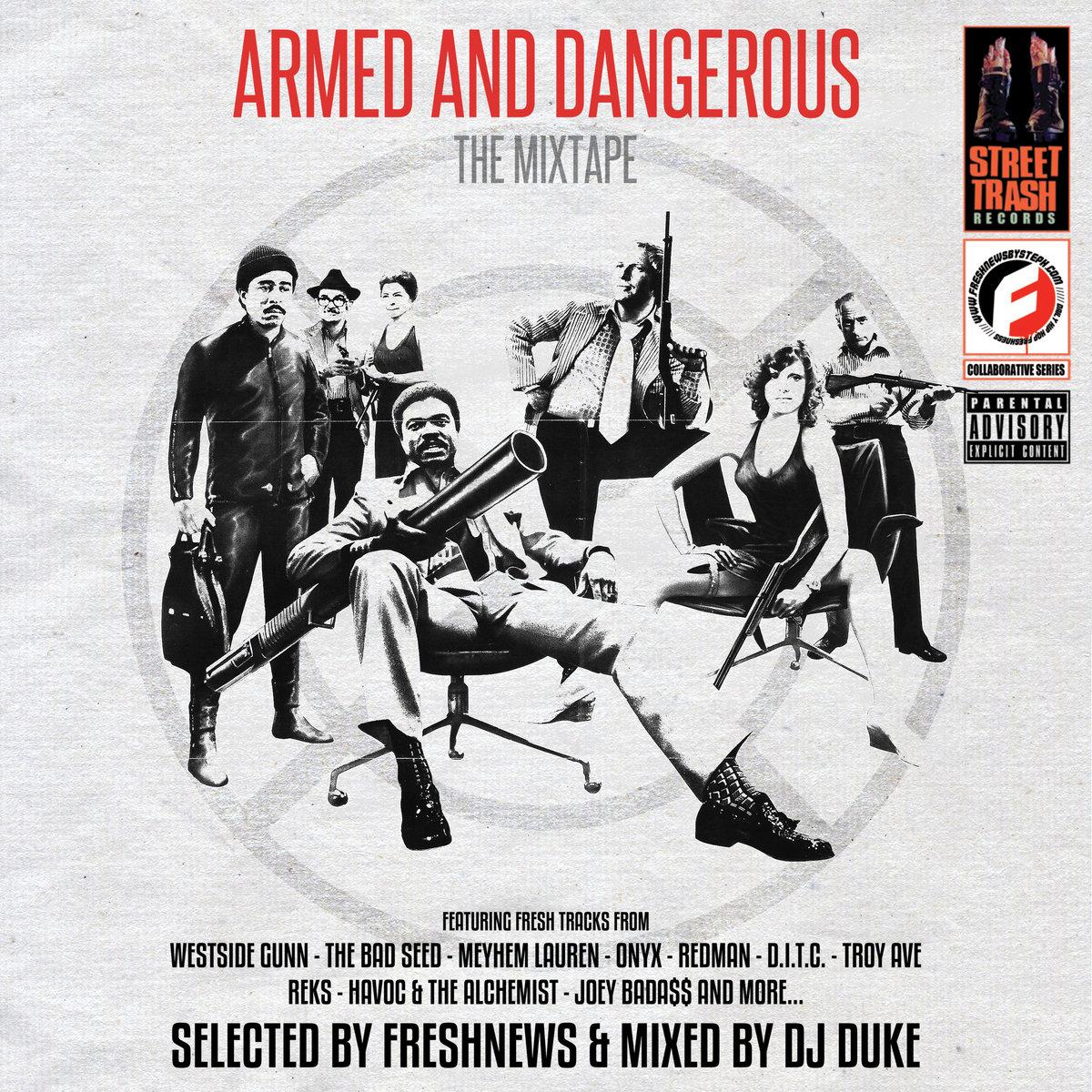 """""""ARMED AND DANGEROUS"""" : NOUVELLE MIXTAPE PAR FRESHNEWS & DJ DUKE (FREE DOWNOAD)"""
