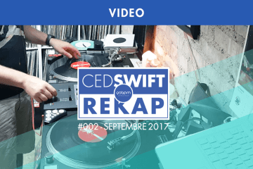 REKAP #002 BY CED SWIFT : SEPTEMBRE 2017