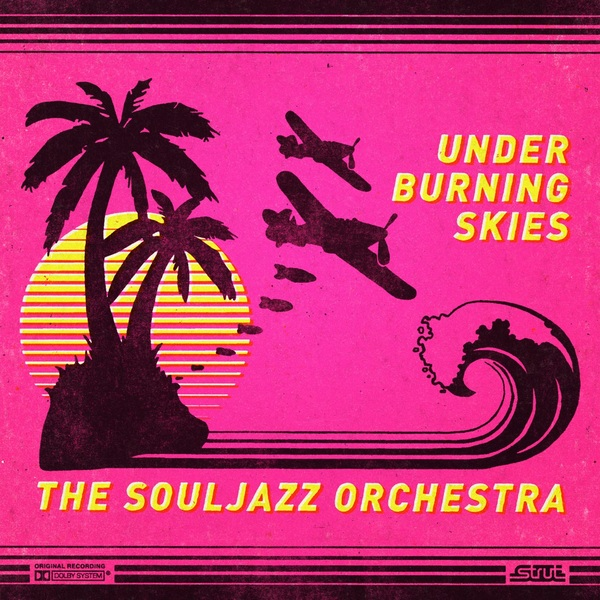 THE SOULJAZZ ORCHESTRA : UNDER BURNING SKIES