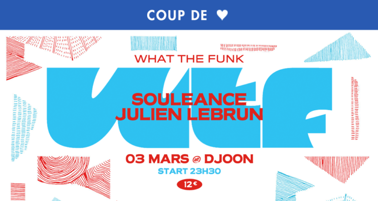 WHAT THE FUNK : SOULEANCE X JULIEN LEBRUN