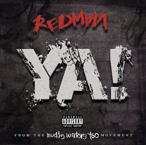 « YA » DE REDMAN : ON N'OSE RÊVER DE LA SORTIE PROCHAINE DE « MUDDY WATERS TOO »