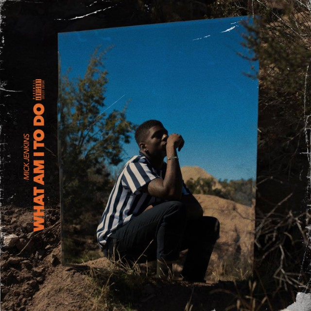 MICK JENKINS RETROUVE SON COMPLICE KAYTRANADA SUR « WHAT AM I TO DO »
