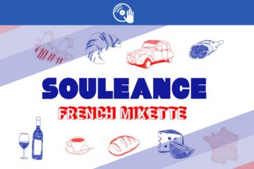 LA « FRENCH MIXETTE » : LE MAKING – OFF DE LA « FRENCH CASSETTE » DE SOULEANCE